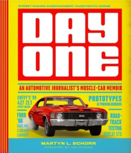 https://www.amazon.com/Day-One-Automotive-Journalists-Muscle-Car/dp/0760352364/ref=sr_1_1?s=books&ie=UTF8&qid=1493561421&sr=1-1&keywords=Day+One+by+Martyn+L.+Schorr