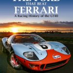 GT40: FORD THAT BEAT FERRARI